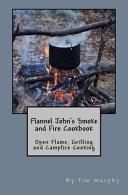 Flannel John s Smoke and Fire Cookbook PDF