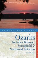 Explorer s Guide Ozarks  Includes Branson  Springfield   Northwest Arkansas  Second Edition  PDF