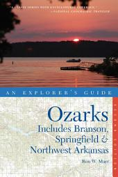 Explorer's Guide Ozarks: Includes Branson, Springfield & Northwest Arkansas (Second Edition): Edition 2