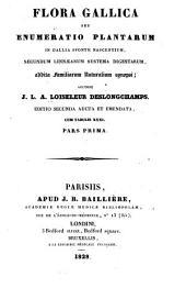 Flora gallica: seu, Enumeratio plantarum in Gallia sponte nascentium; secundum Linnæanum systema digestarum, addita familiarum naturalium synopsi, Volume1
