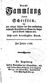 Neueste Sammlung jener Schriften die vor einigen Jahren her über verschiedene wichtigste Gegenstände zur Steuer der Wahrheit im Drucke erschienen sind