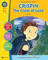Crispin  The Cross of Lead   Literature Kit Gr  7 8 PDF
