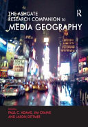 The Routledge Research Companion to Media Geography