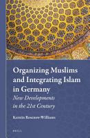 Organizing Muslims and Integrating Islam in Germany PDF
