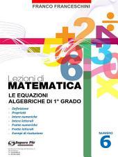 Lezioni di Matematica 6 - Le equazioni algebriche di primo grado