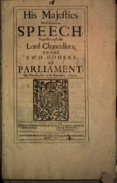 His Majesties Most Gracious Speech, Together with the Lord Chancellors, to the Two Houses of Parliament; on Thursday the 13 of September, 1660: Die Jovis, 13. Septemb. 1660 : Printed and Published at the Desire of Both Houses of Parliament, and with His Majesties Allowance. John Brown Cleric. Parliamentorum