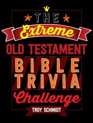 The Extreme Old Testament Bible Trivia Challenge PDF