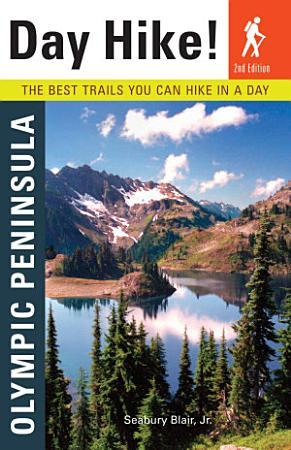 Day Hike  Olympic Peninsula  2nd Edition PDF