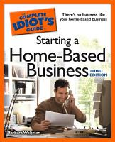 The Complete Idiot s Guide to Starting a Home Based Business  3E PDF