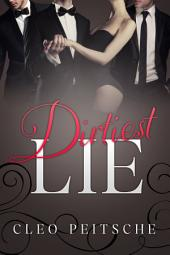 Dirtiest Lie (Office billionaire menage gang romance)