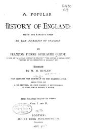 A Popular History of England: From the Earliest Times to the Accession of Victoria, Volumes 1-2