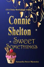 Sweet Somethings: A Sweet's Sweets Bakery Mystery