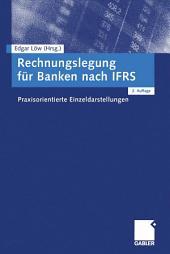 Rechnungslegung für Banken nach IFRS: Praxisorientierte Einzeldarstellungen, Ausgabe 2