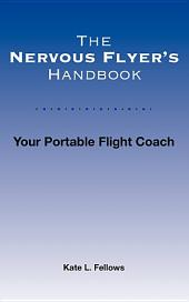 The Nervous Flyer's Handbook: Your Portable Flight Coach