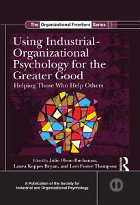 Using Industrial Organizational Psychology for the Greater Good Book