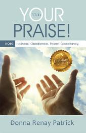 It's in Your Praise!: HOPE: Holiness. Obedience. Power. Expectancy.