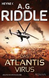 Das Atlantis-Virus: Roman