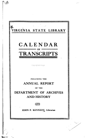 Calendar of Transcripts: Including the Annual Report of the Department of Archives and History
