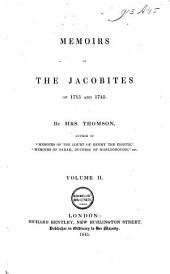 Memoirs of the Jacobites of 1715 and 1745: William Maxwell, earl of Nithisdale. William Gordon, viscount Kenmure. William Murray, marquis of Tullibardine. Sir John Maclean. Rob Roy Macgregor Campbell. Simon Fraser, lord Lovat
