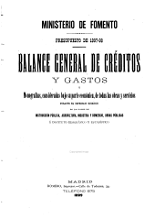 Presupuesto de 1897-98: balance general de créditos y gastos ; monografías, consideradas bajo su parte económica de todas obras y servicios...