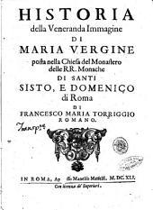 Historia della veneranda immagine di Maria Vergine posta nella chiesa del monastero delle RR. monache di Santi Sisto, e Domenico di Roma di Francesco Maria Torriggio romano