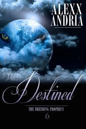 The Destined (Wolf Shifter Romance): The Breeding Prophecy