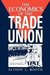 The Economics of the Trade Union PDF