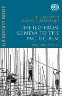 The ILO from Geneva to the Pacific Rim PDF