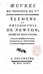 Élémens de philosophie de Newton, divisés en trois parties