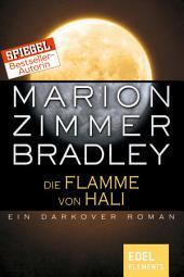 Die Flamme von Hali: Ein Darkover Roman