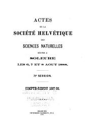 Verhandlungen der Schweizerischen naturforschenden Gesellschaft: Actes de la Société helvetique des sciences naturelles. Atti della Società elvetiva di scienze naturali, Volumes71à73