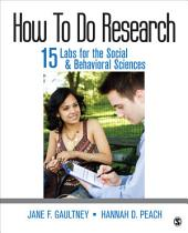 How to do Research: 15 Labs for the Social & Behavioral Sciences