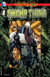 Swamp Thing: Futures End (2014-) #1