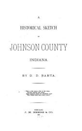 A Historical Sketch of Johnson County, Indiana