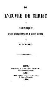 De l'oeuvre de Christ on Remarques sur la seconde lettre de M. Edmond Scherer
