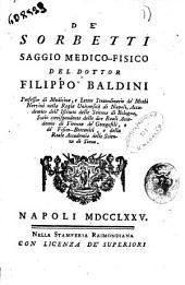 De' sorbetti e de' bagni freddi saggi medico-fisici[Filippo Baldini]: De' sorbetti saggio medico-fisico del dottor Filippo Baldini ... 1