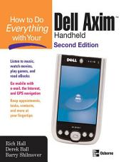 How to Do Everything with Your Dell Axim Handheld, Second Edition: Edition 2