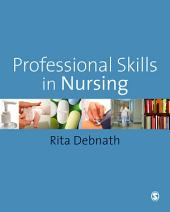 Professional Skills in Nursing: A Guide for the Common Foundation Programme