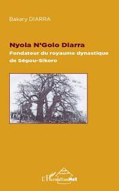 Nyola N'Golo Diarra Fondateur du royaume dynastique de Ségou-Sikoro