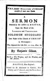 The Faithful Ministers of Christ Mindful of Their Own Death. A Sermon Preached ... Upon the Death of the Learned and Venerable Solomon Stoddard, Etc. (Appendix. From the Boston Weekly News-Letter. [An Obituary Notice.]).