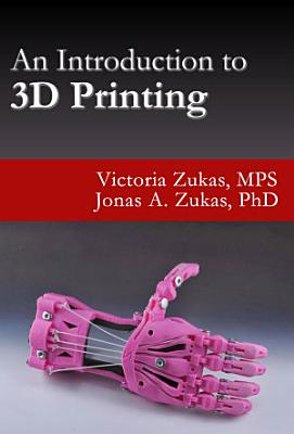 An Introduction to 3D Printing PDF