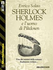 Sherlock Holmes e l'uomo di Piltdown