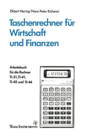 Taschenrechner für Wirtschaft und Finanzen: Arbeitsbuch für die Rechner TI-31, TI-41, TI-42 und TI-44