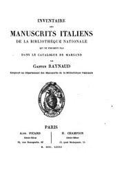 Inventaire des manuscrits italiens de la Bibliothèque Nationale qui ne figurent pas dans le catalogue de Marsand