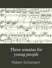 Three sonatas for young people, for the piano: Op. 118