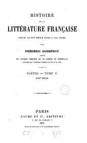 Histoire de la littérature française depuis le xvie siècle. Poëtes, xvie, xviie, xviiie siècles: Volume 5