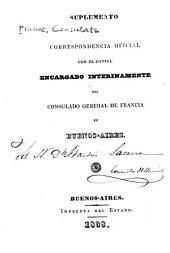 Suplemento a la correspondencia oficial con el consul encargado interinamente del consulado general de francia en Buenos-Aires