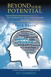Your Brain: Beyond Your Potential