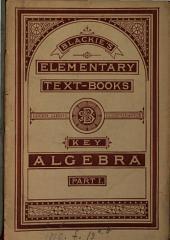 Blackie's elementary textbooks. Algebra. [With] Key: Part 1
