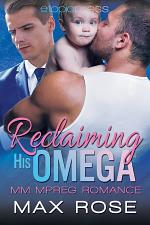 Reclaiming His Omega: MM Alpha/Omega Shifter Mpreg
